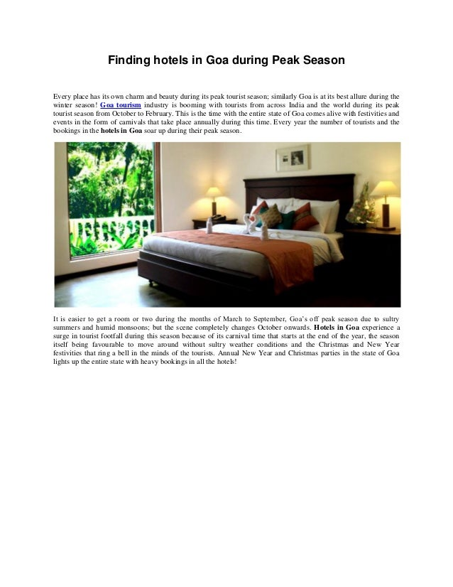 Finding hotels in Goa during Peak Season Every place has its own charm and beauty during its peak tourist season; similarl...