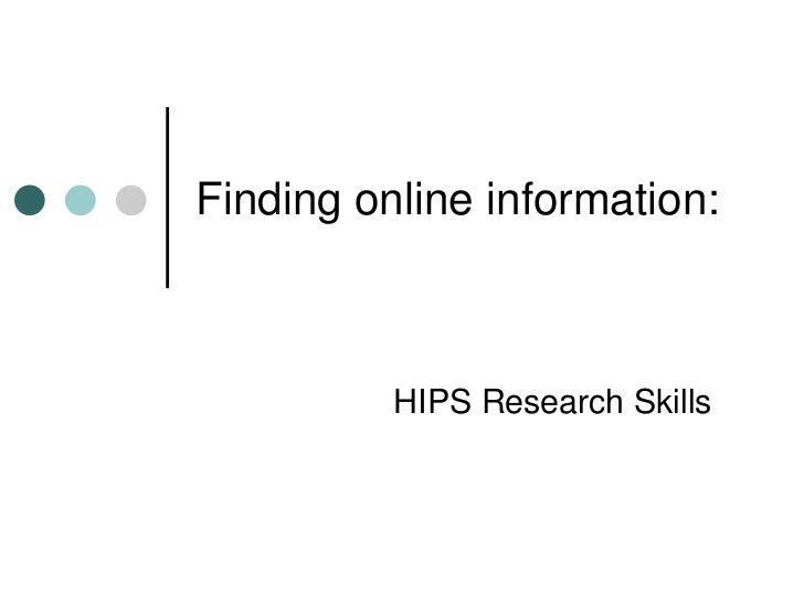 Finding online information:<br />HIPS Research Skills<br />