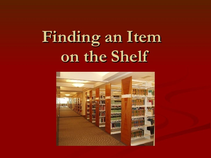 Finding an Item  on the Shelf