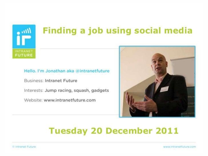 Finding a job using social media Tuesday 20 December 2011