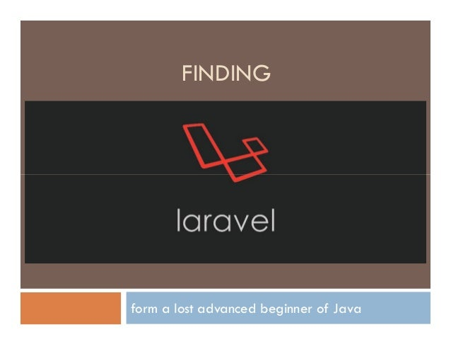 FINDING  form a lost advanced beginner of Java