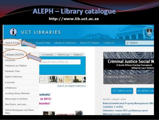 ALEPH – Library catalogue    http://www.lib.uct.ac.za