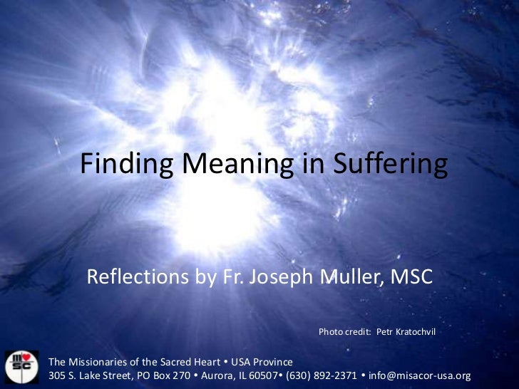 Finding Meaning in Suffering<br />Reflections by Fr. Joseph Muller, MSC <br />Photo credit:  PetrKratochvil<br />The Missi...