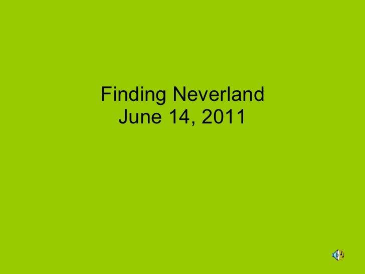 Finding Neverland June 14, 2011