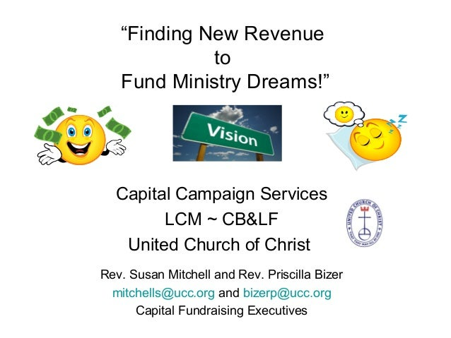 """Finding New Revenue to Fund Ministry Dreams!"" Capital Campaign Services LCM ~ CB&LF United Church of Christ Rev. Susan Mi..."