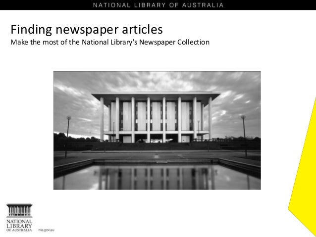 Finding newspaper articles Make the most of the National Library's Newspaper Collection