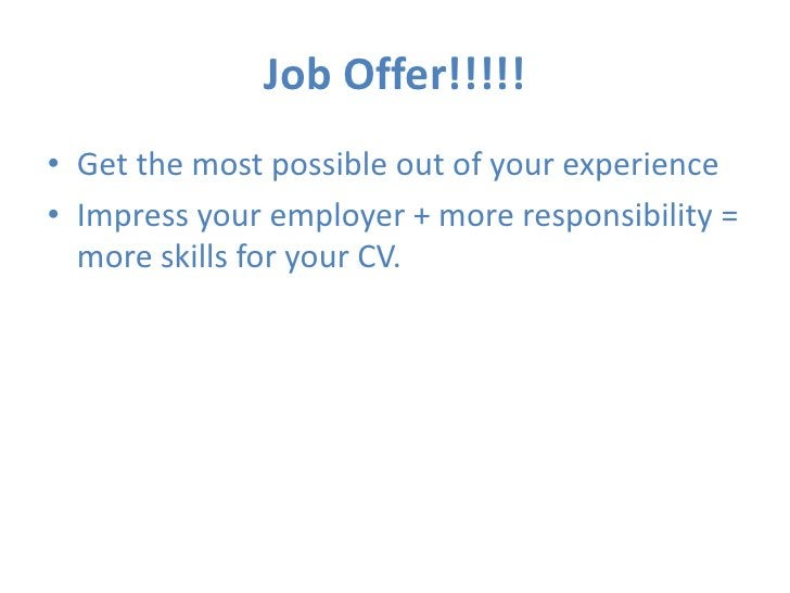 Who can help?<br />Placement & Careers Centre  <br />Help you think about the skills you want to gain<br />Check your appl...