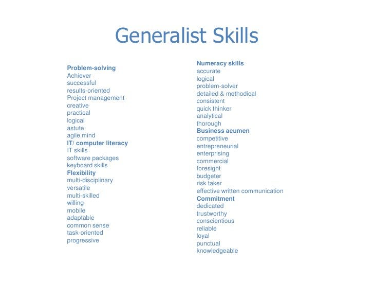 Generalist Skills<br />Numeracy skills<br />accurate logical problem-solver <br />detailed & methodical consistent <br />q...