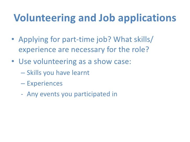 Volunteering and Job applications<br />Applying for part-time job? What skills/ experience are necessary for the role?<br ...