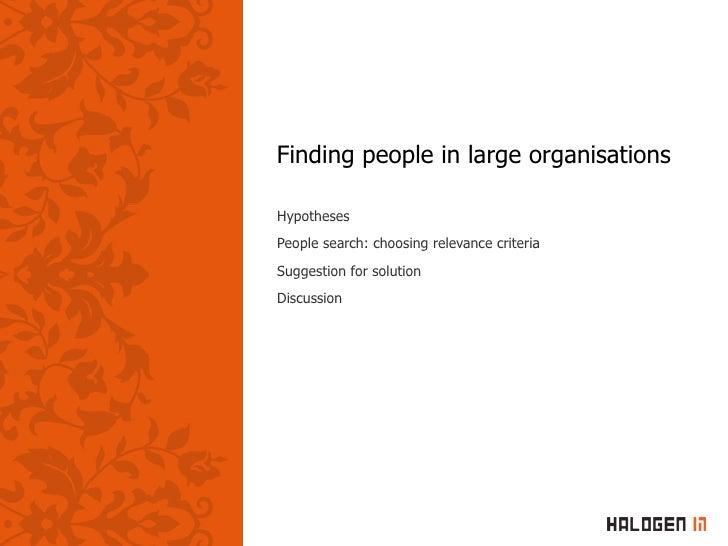 Finding People In Large Organisations Joergen Dalen Slide 2