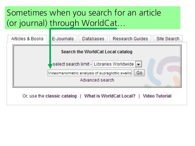 Sometimes when you search for an article (or journal) through WorldCat…