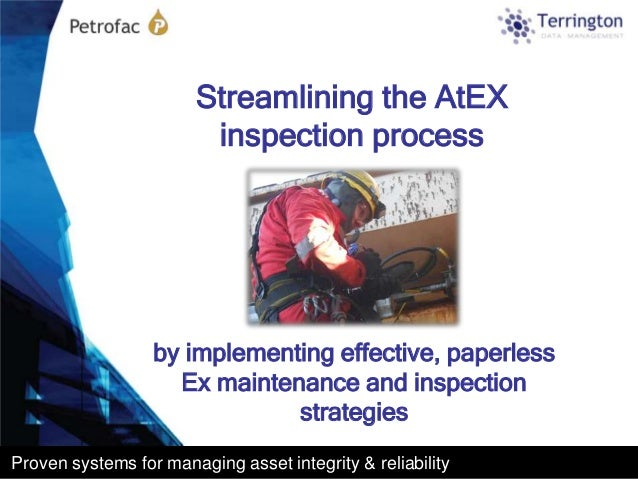 Streamlining the AtEX                         inspection process                  by implementing effective, paperless    ...