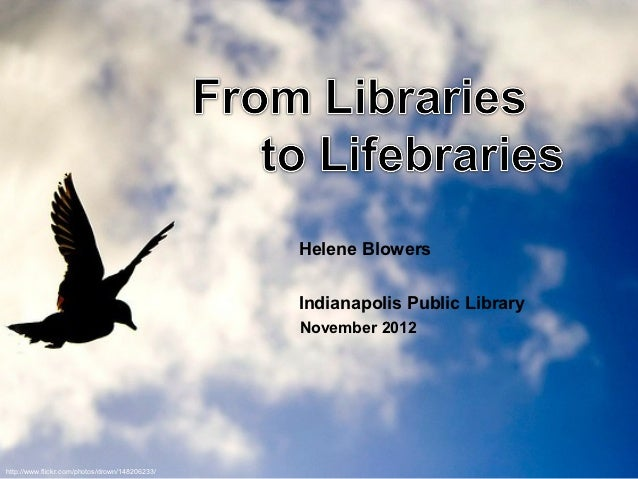 Helene Blowers                                                Indianapolis Public Library                                 ...