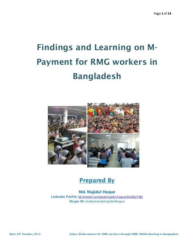 Page 1 of 14  Findings and Learning on MPayment for RMG workers in Bangladesh  Prepared By Md. Majidul Haque Linkedin Prof...