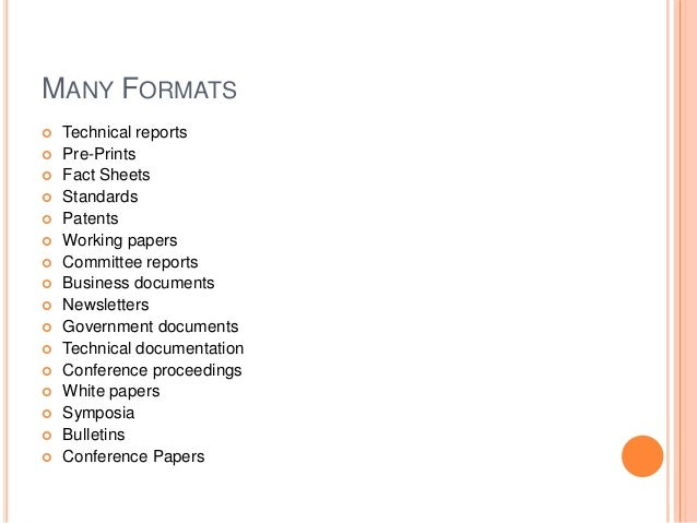 MANY FORMATS                   Technical reports Pre-Prints Fact Sheets Standards Patents Working papers C...