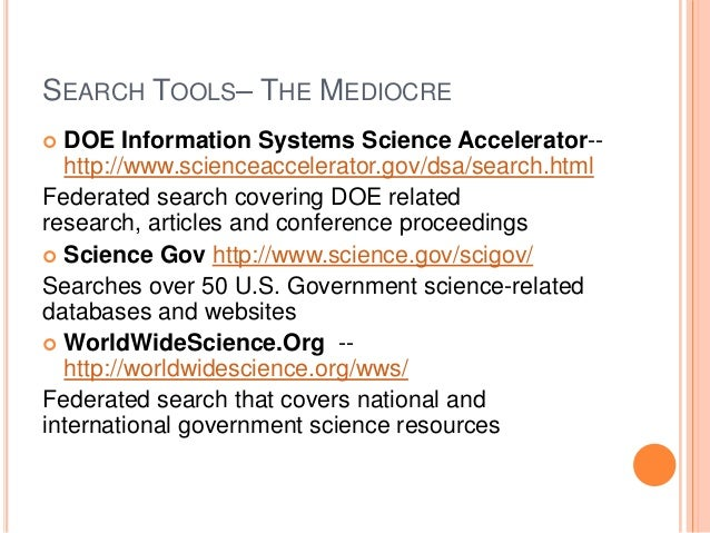SEARCH TOOLS– THE MEDIOCRE DOE Information Systems Science Accelerator-http://www.scienceaccelerator.gov/dsa/search.html F...
