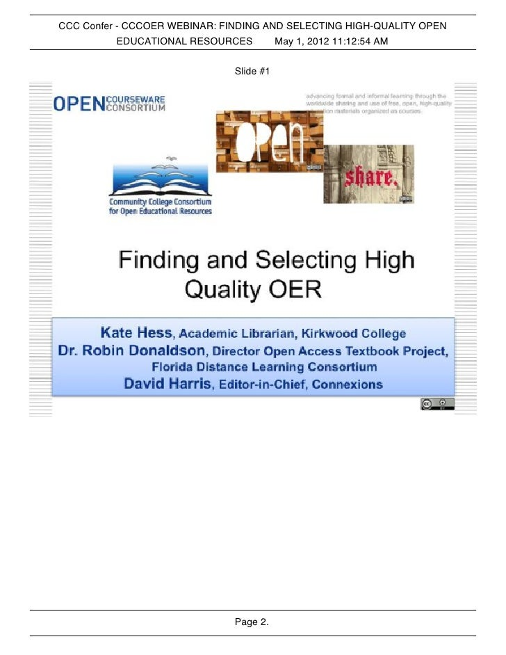 CCC Confer - CCCOER WEBINAR: FINDING AND SELECTING HIGH-QUALITY OPEN           EDUCATIONAL RESOURCES       May 1, 2012 11:...