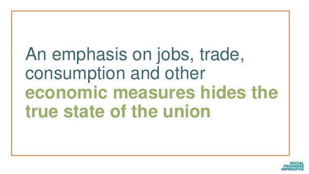 An emphasis on jobs, trade, consumption and other economic measures hides the true state of the union