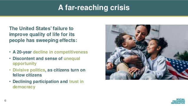 A far-reaching crisis 6 The United States' failure to improve quality of life for its people has sweeping effects: • A 20-...