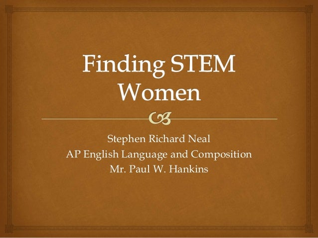 Stephen Richard Neal AP English Language and Composition Mr. Paul W. Hankins