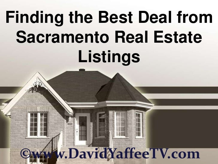 Finding the Best Deal from Sacramento Real Estate Listings<br />©www.DavidYaffeeTV.com<br />