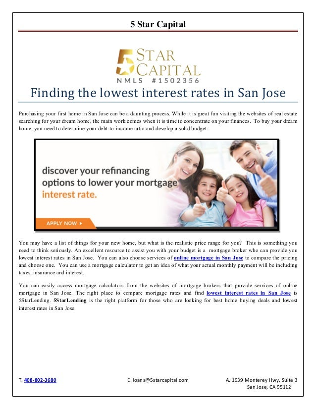 5 Star Capital T. 408-802-3680 E. loans@5starcapital.com A. 1939 Monterey Hwy, Suite 3 San Jose, CA 95112 Finding the lowe...