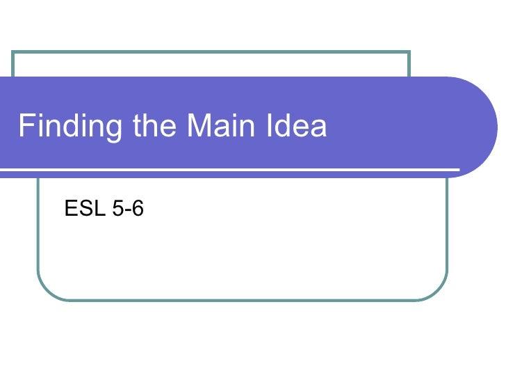 Finding the Main Idea ESL 5-6