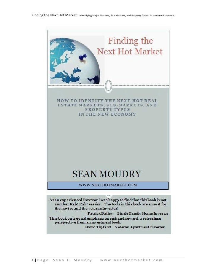 Finding the Next Hot Market:   Identifying Major Markets, Sub Markets, and Property Types, In the New Economy             ...