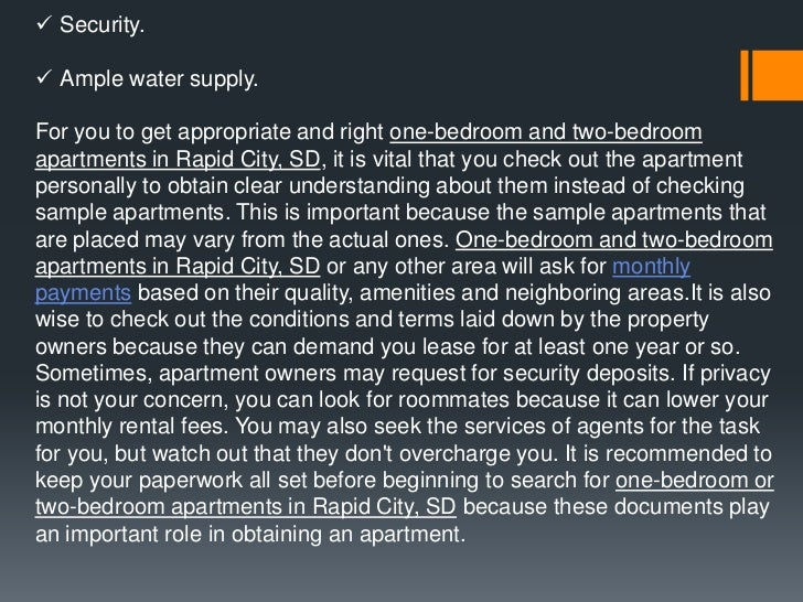  Security. Ample water supply.For you to get appropriate and right one-bedroom and two-bedroomapartments in Rapid City, ...