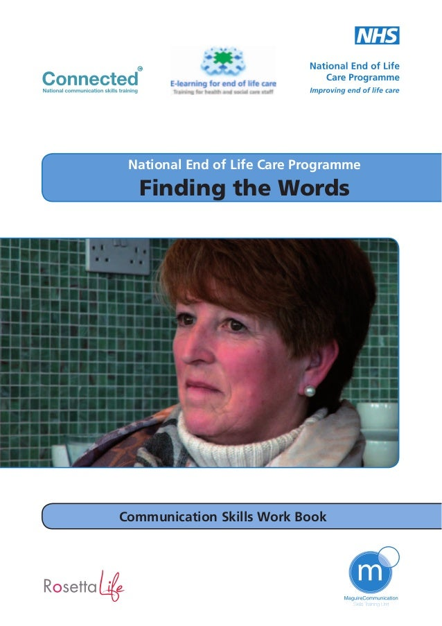 National End of Life Care Programme  Finding the Words  Communication Skills Work Book