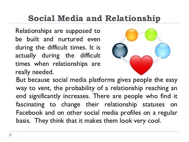 social media usage relationships The way someone chooses to portray their relationship on social media is a personal decision, and many happy, fully functional relationships are broadcasted on social.