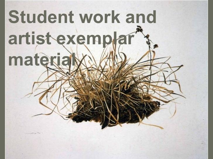 Student work and artist exemplar material