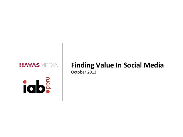 Finding	   Value	   In	   Social	   Media	    	   	    October	   2013