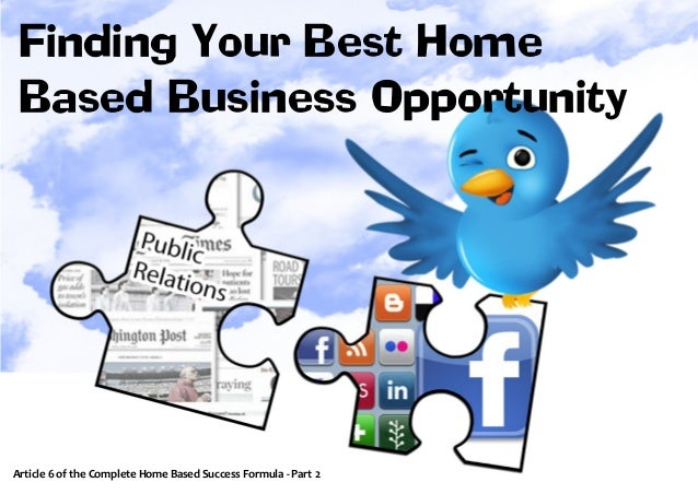 Finding find the Home How to Your Best BEST Home Based Business Opportunity  Article 6 of the Complete Home Based Success ...