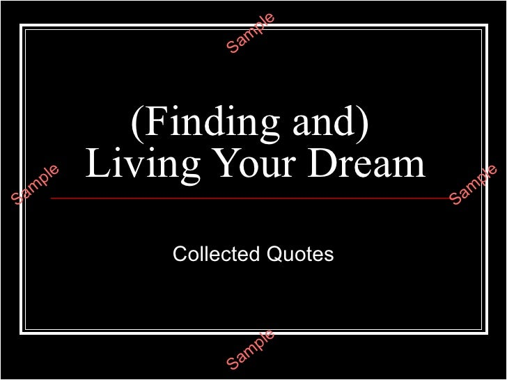 (Finding and)  Living Your Dream Collected Quotes