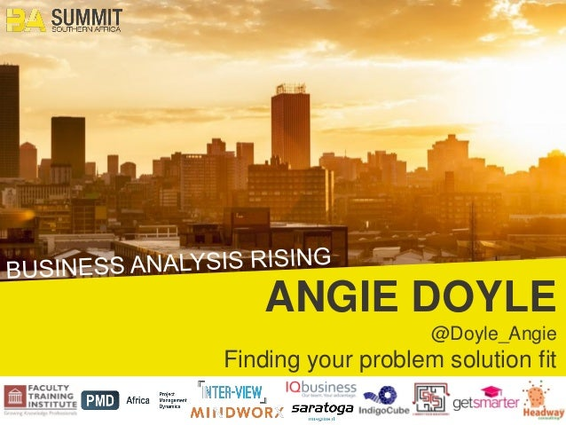 1 ANGIE DOYLE @Doyle_Angie Finding your problem solution fit