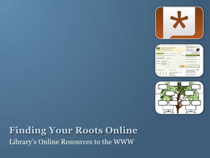 Finding Your Roots Online<br />Library's Online Resources to the WWW<br />