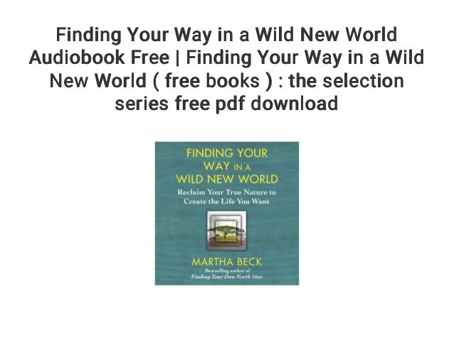 Finding Your Way in a Wild New World Audiobook Free