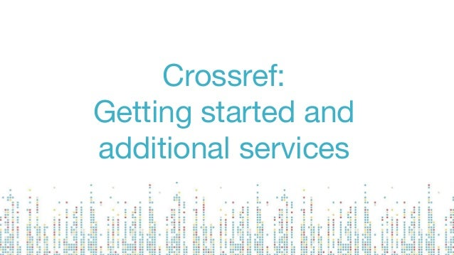 Crossref: Getting started and additional services