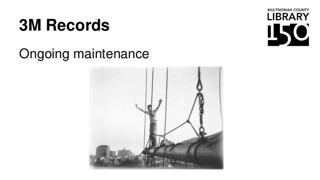3M Records Ongoing maintenance