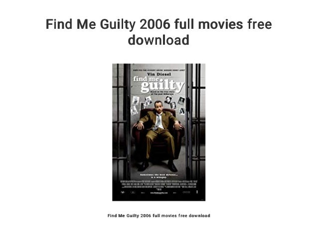 Find Me Guilty 2006 full movies free download