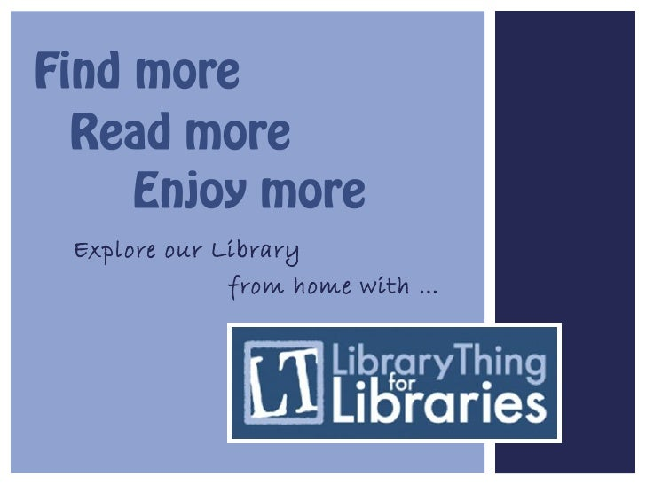 Explore our Library             from home with …