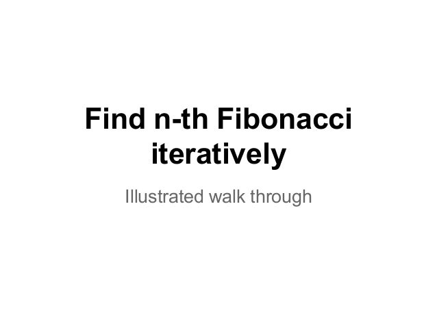Find n-th Fibonacci iteratively Illustrated walk through