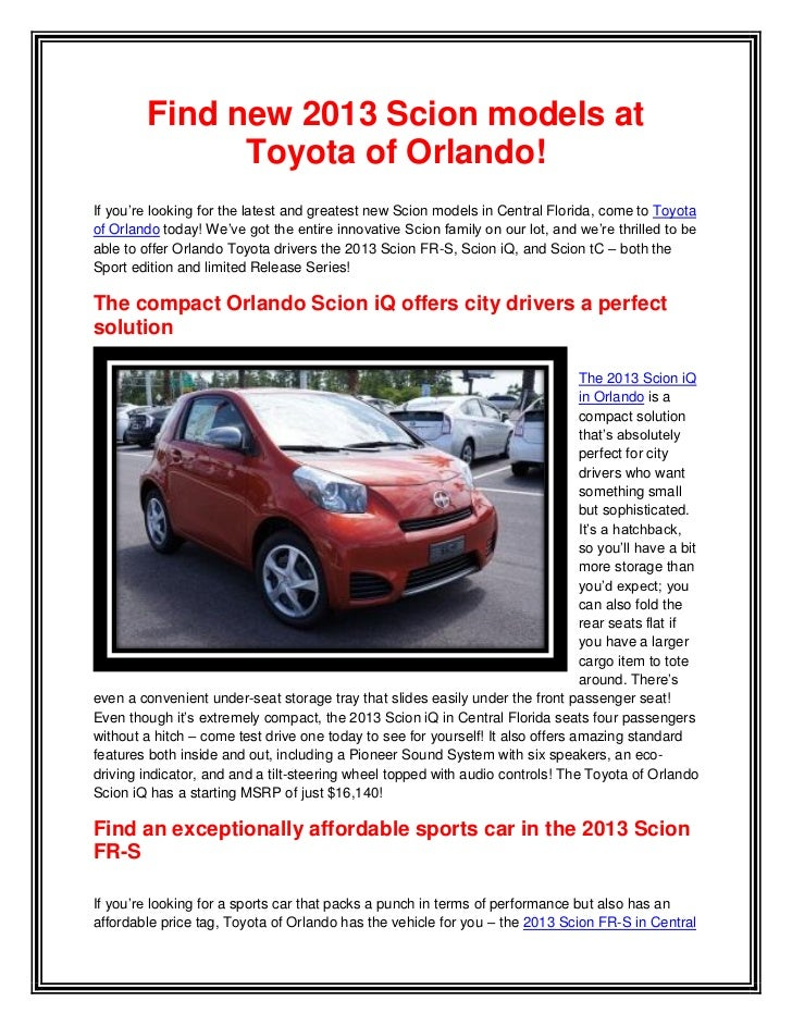 Find new 2013 Scion models at               Toyota of Orlando!If you're looking for the latest and greatest new Scion mode...