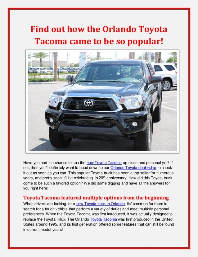 Find out how the Orlando Toyota Tacoma came to be so popular!  Have you had the chance to see the new Toyota Tacoma up-clo...