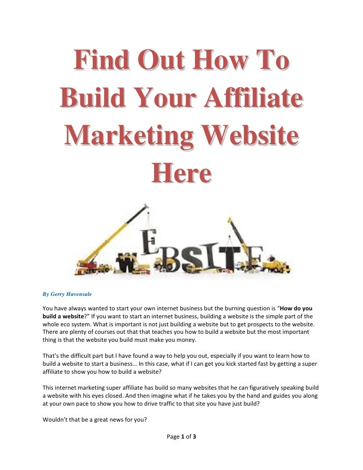 Find Out How To      Build Your Affiliate      Marketing Website             HereBy Gerry HavensaleYou have always wanted ...