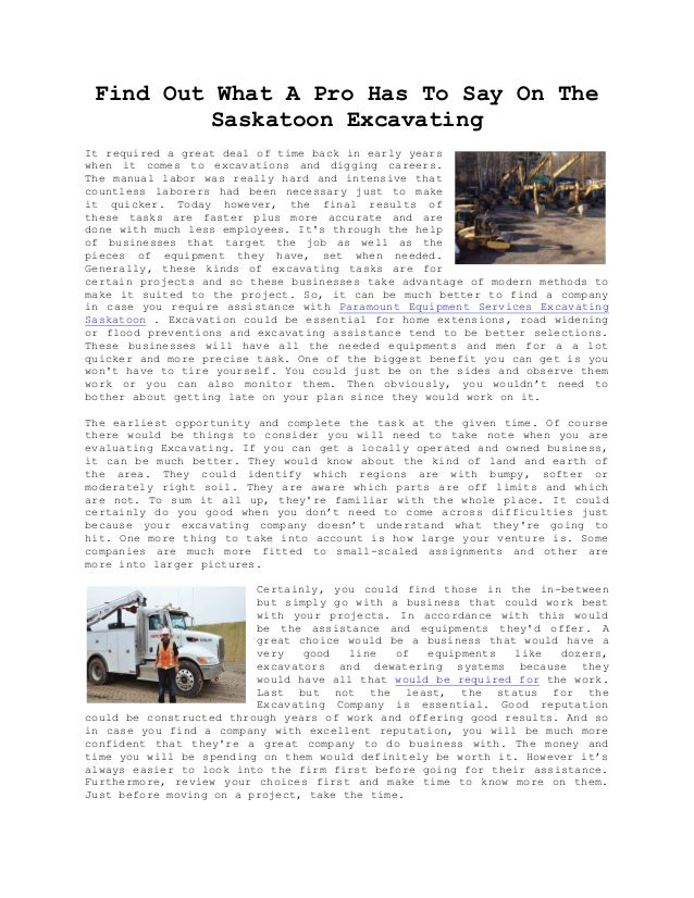 Find Out What A Pro Has To Say On The Saskatoon Excavating It required a great deal of time back in early years when it co...