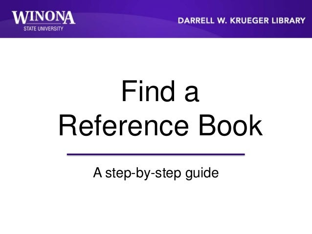 Find a Reference Book A step-by-step guide
