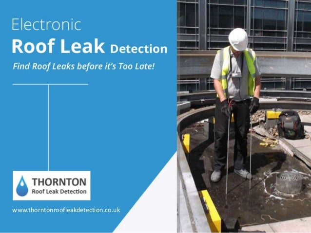 El ectronic Roof Leak Detection  F ind Roof Leaks before i t's Too Late!