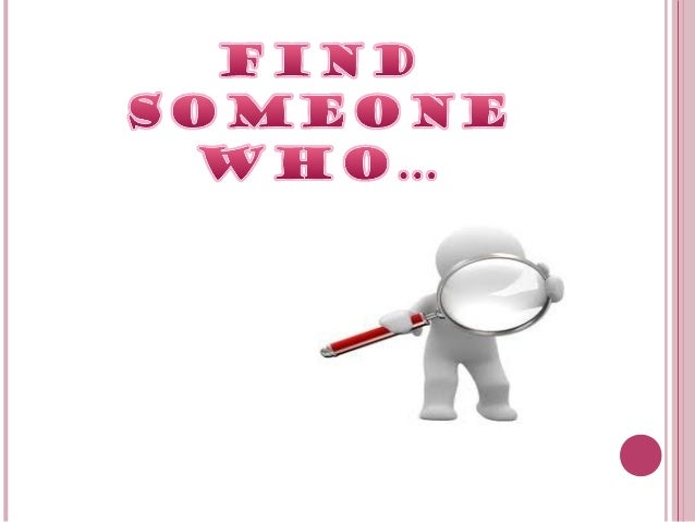 Find someone who